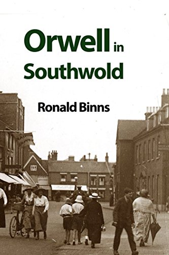 Orwell in Southwold: His Life and Writings in a Suffolk Town by Ronald Binns, ISBN: 9781999735920