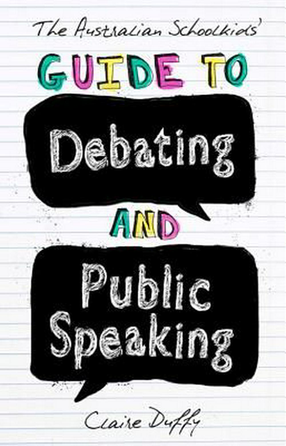 The Australian Schoolkids' Guide to Debating and Public Speaking by Claire Duffy, ISBN: 9781742234236