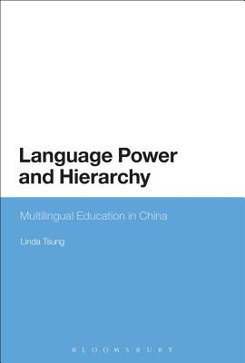 Language Power and Hierarchy: Multilingual Education in China by Linda Tsung, ISBN: 9781474283441