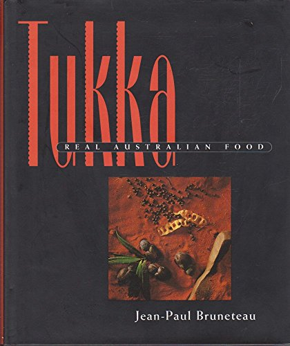Tukka: Real Australian Food