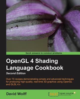 OpenGL 4 Shading Language Cookbook, Second Edition