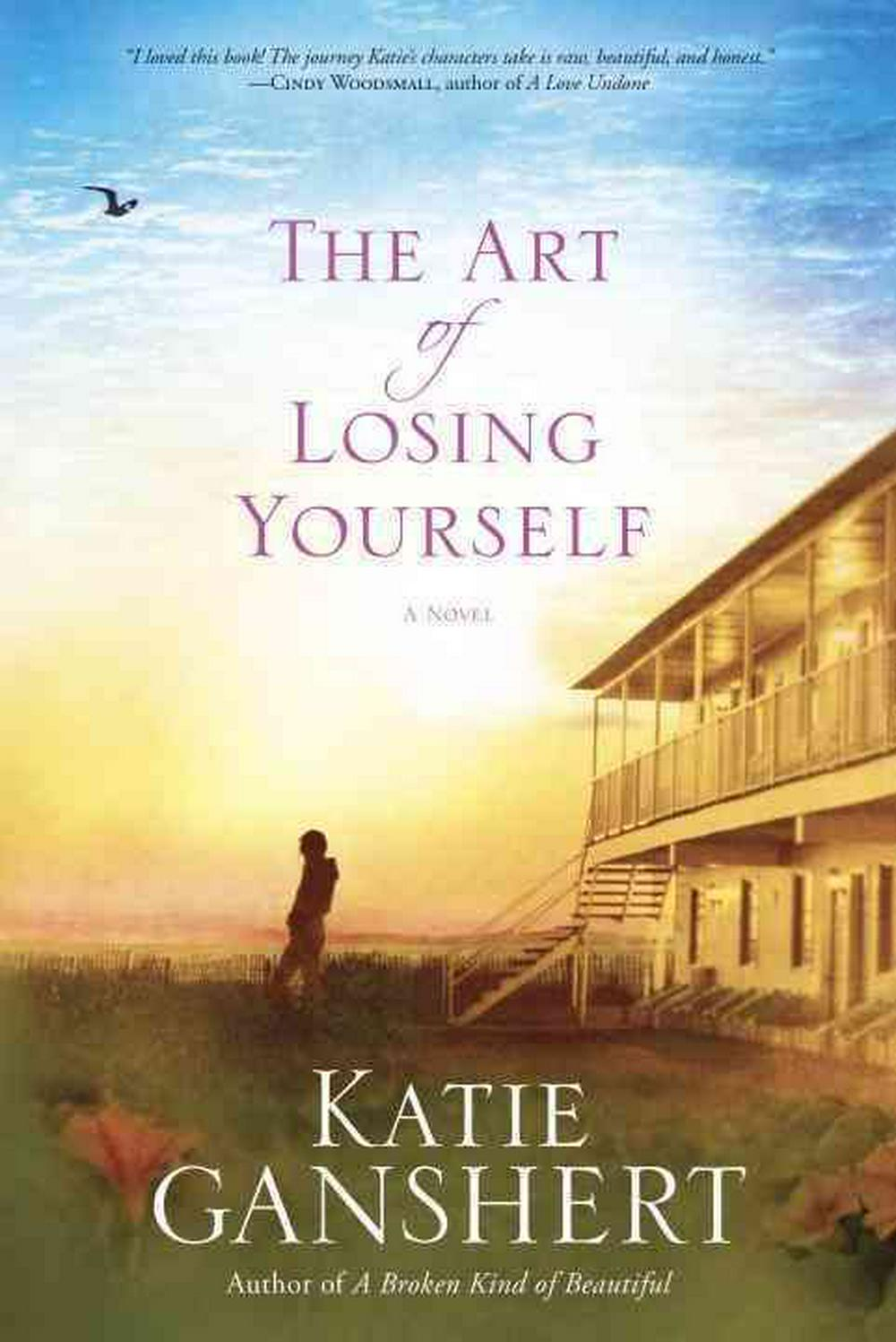 The Art of Losing Yourself: A Novel by Katie Ganshert, ISBN: 9781601425928