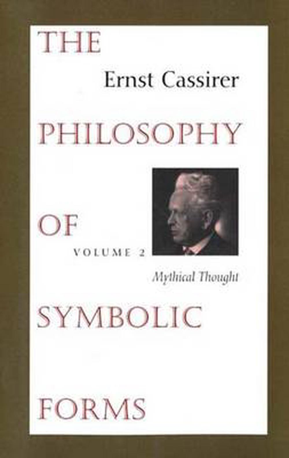 Philosophy of Symbolic Forms: Mythical Thought v.2