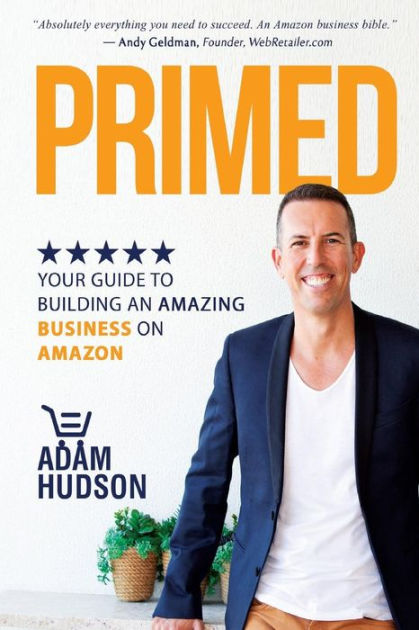 PrimedYour Guide to Building an Amazing Business on A...