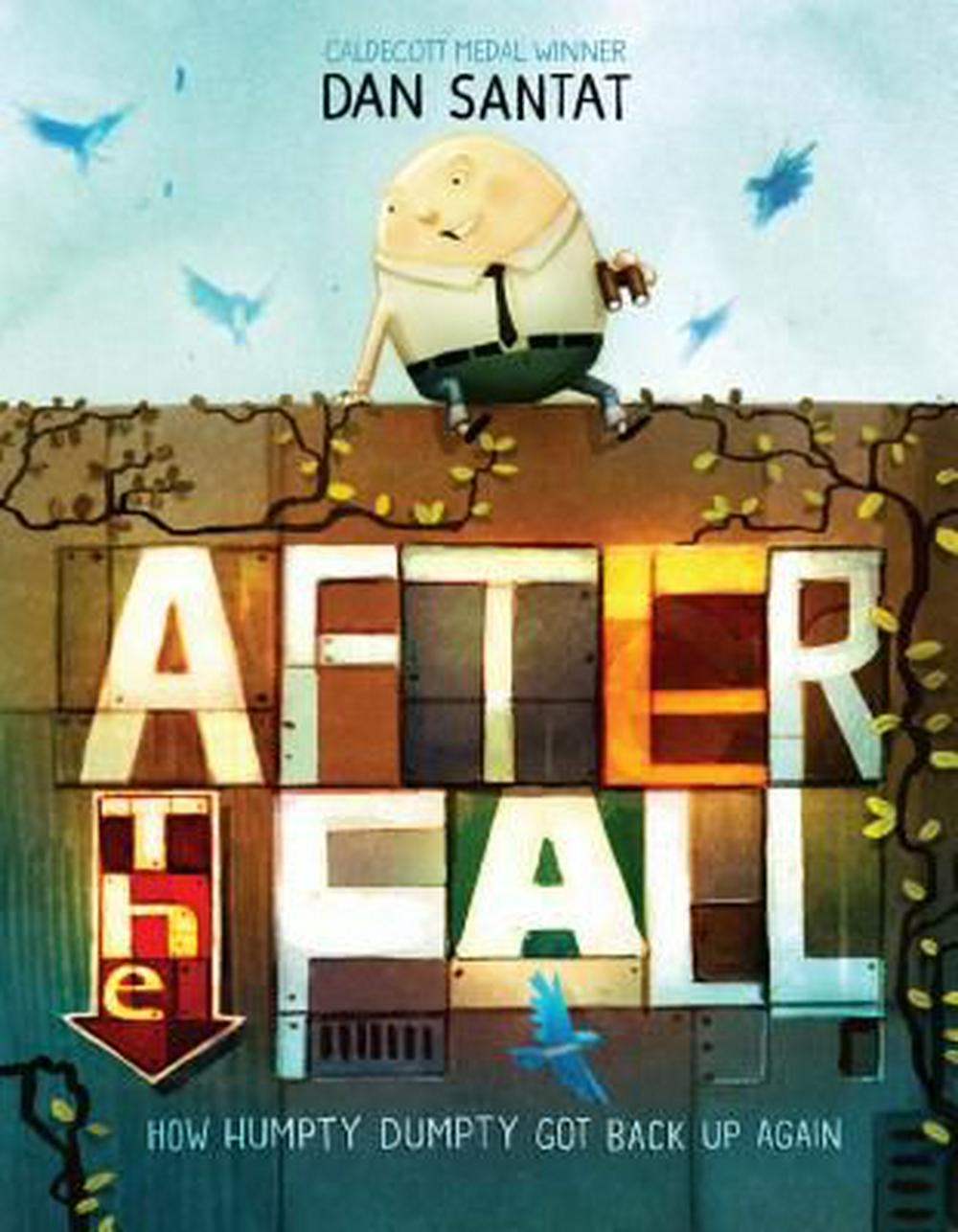 After the Fall (How Humpty Dumpty Got Back Up Again) by Dan Santat, ISBN: 9781626726826
