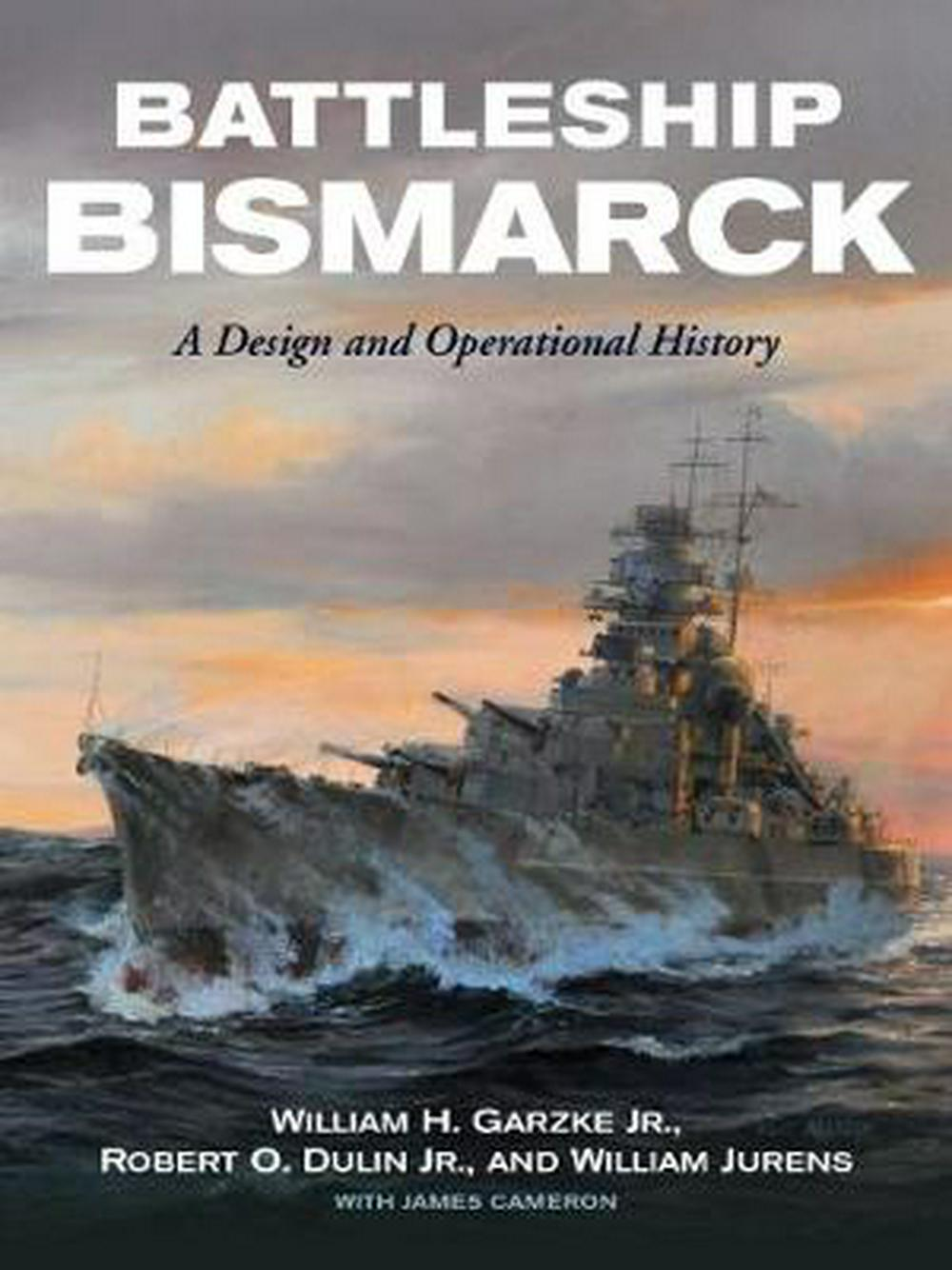 Battleship Bismarck: A Design and Operational History