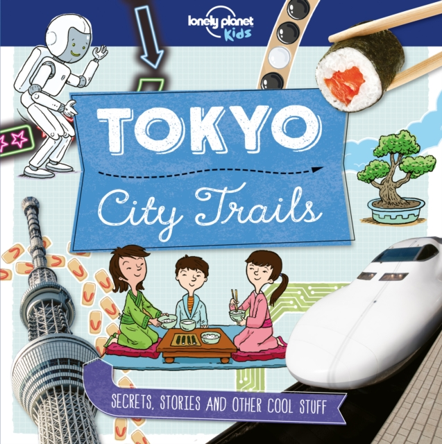 City Trails - TokyoLonely Planet Kids by Lonely Planet Kids, ISBN: 9781786577252