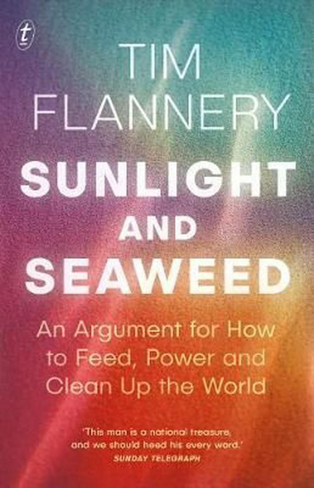 Sunlight and SeaweedAn Argument for How to Feed, Power andClean Up ...