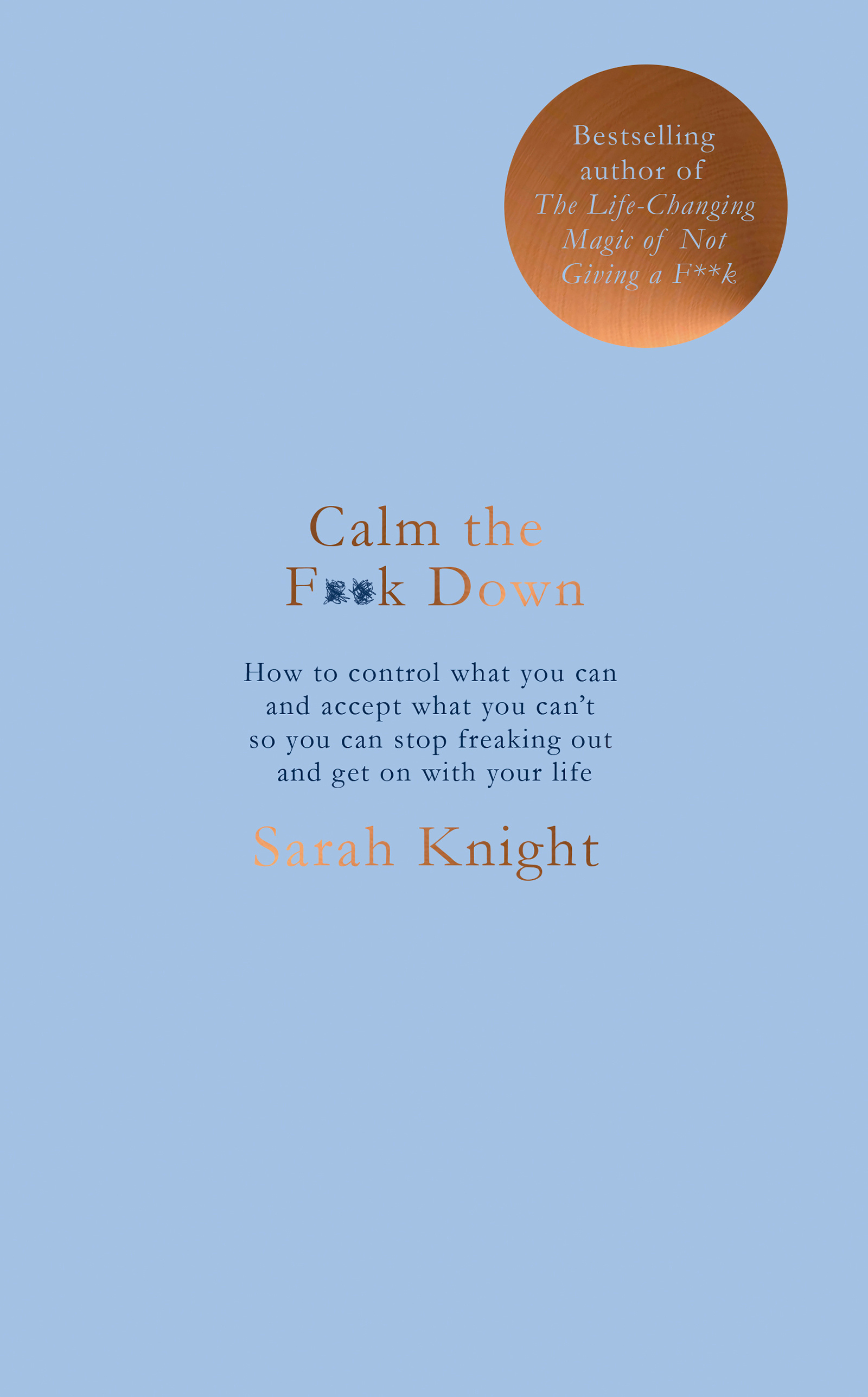 Calm the F**k Down (A No F*cks Given Guide) by Sarah Knight, ISBN: 9781787476202