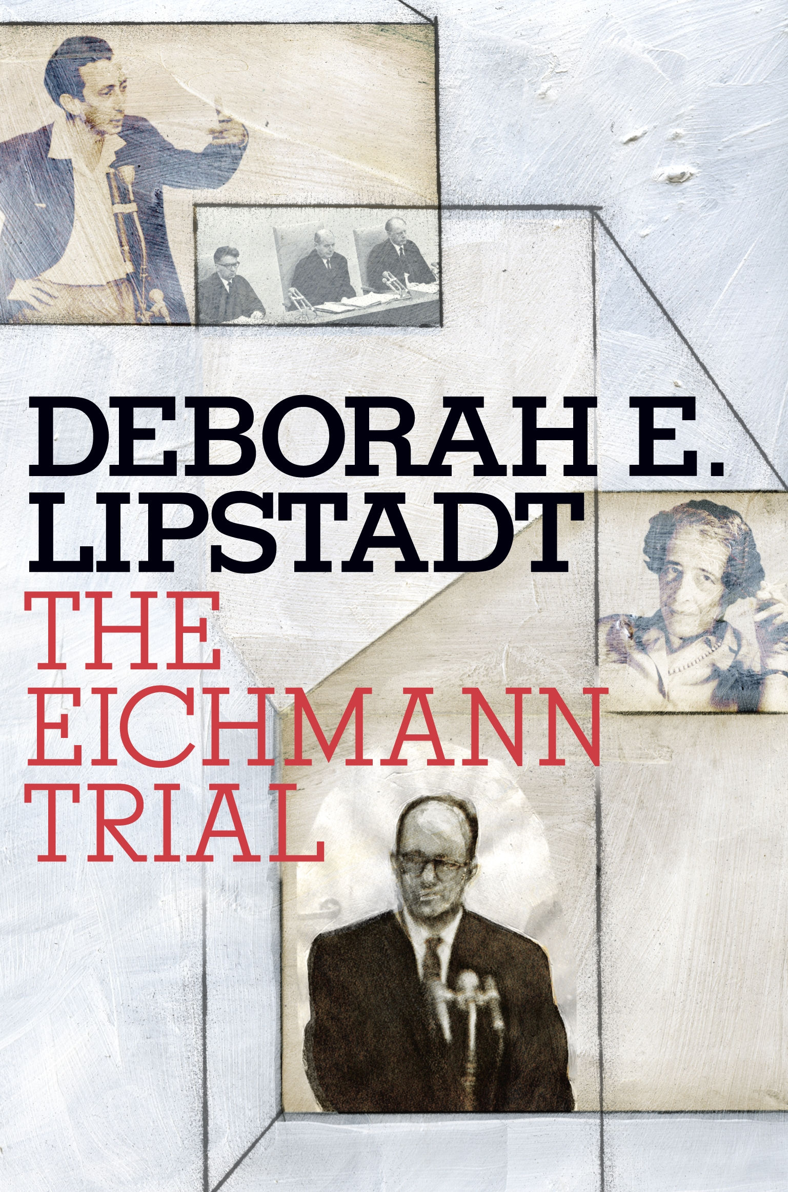 The Eichmann Trial by Deborah E. Lipstadt, ISBN: 9780805242607