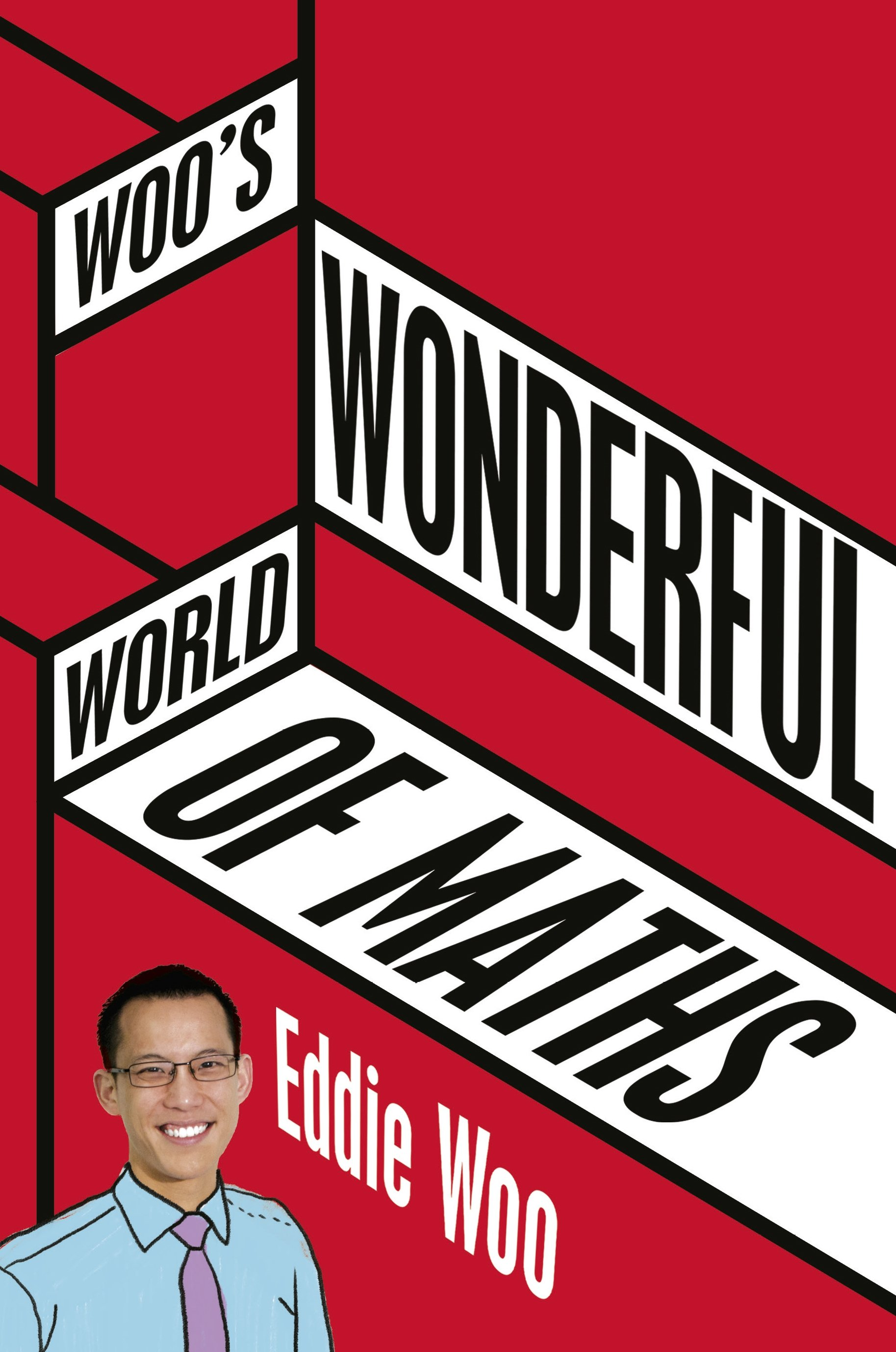 Woo's Wonderful World of Maths by Eddie Woo, ISBN: 9781760554217