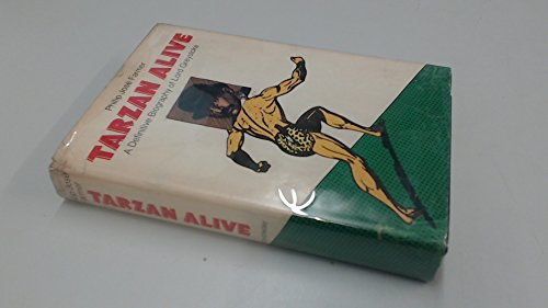 TARZAN ALIVE. A DEFINITIVE BIOGRAPHY OF LORD GREYSTOKE.