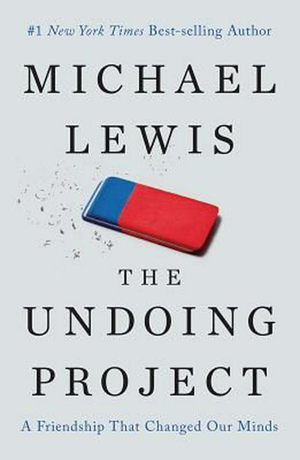 The Undoing Project: A Friendship That Changed Our Minds by Michael Lewis, ISBN: 9780393254594