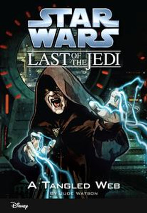 Star Wars: The Last of the Jedi: A Tangled Web (Volume 5)
