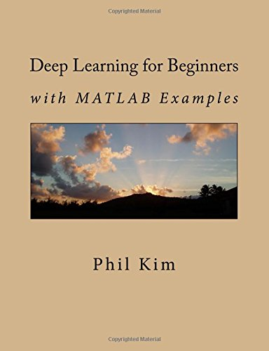 Deep Learning for Beginners: with MATLAB Examples