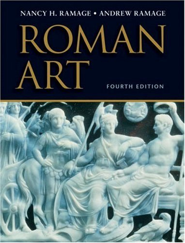 Roman Art: Romulus to Constantine by Ramage, Nancy H.; Ramage, Andrew
