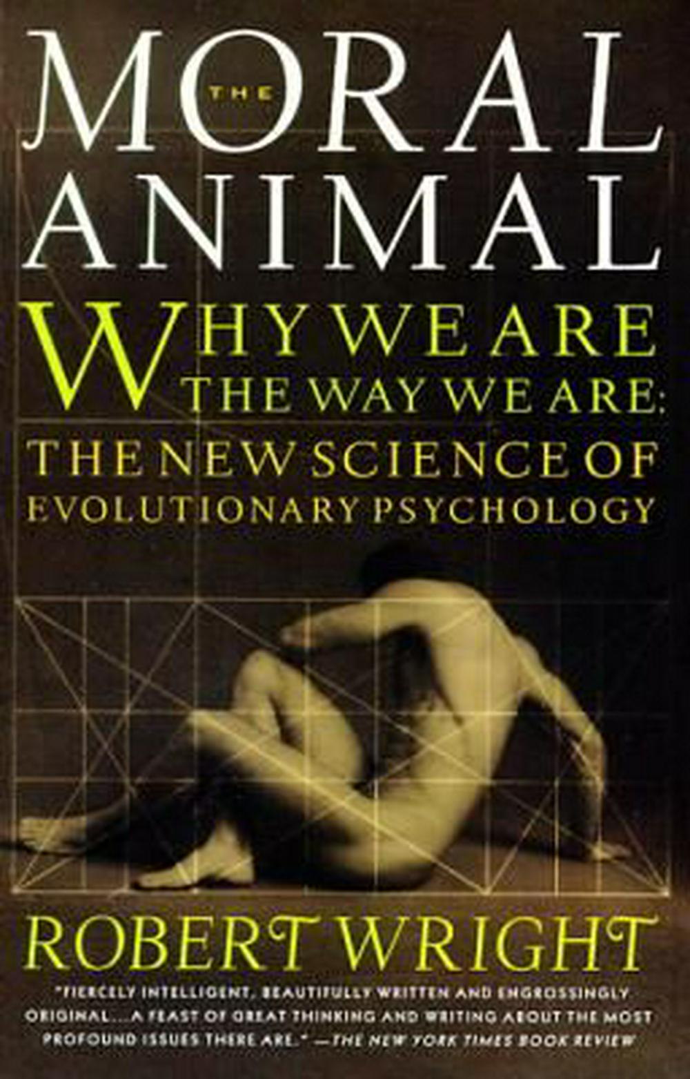 The Moral Animal by Robert Wright, ISBN: 9780679763994
