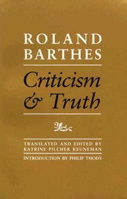 Criticism and Truth by Roland Barthes, ISBN: 9780816616091