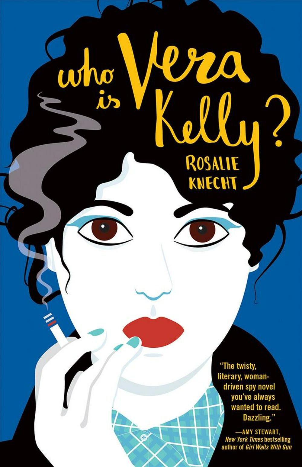 Who Is Vera Kelly? by Rosalie Knecht, ISBN: 9781947793019