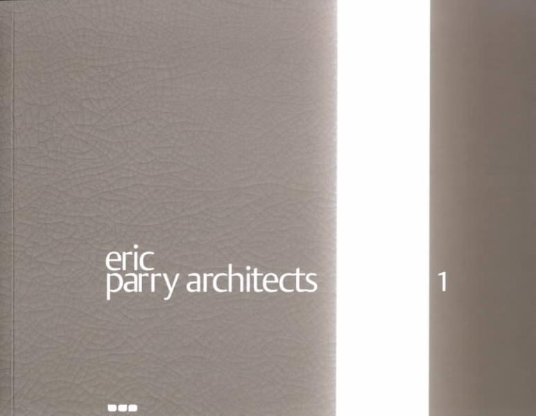 Eric Parry Architects: Volume 1 by Wilfried Wang, ISBN: 9781901033038