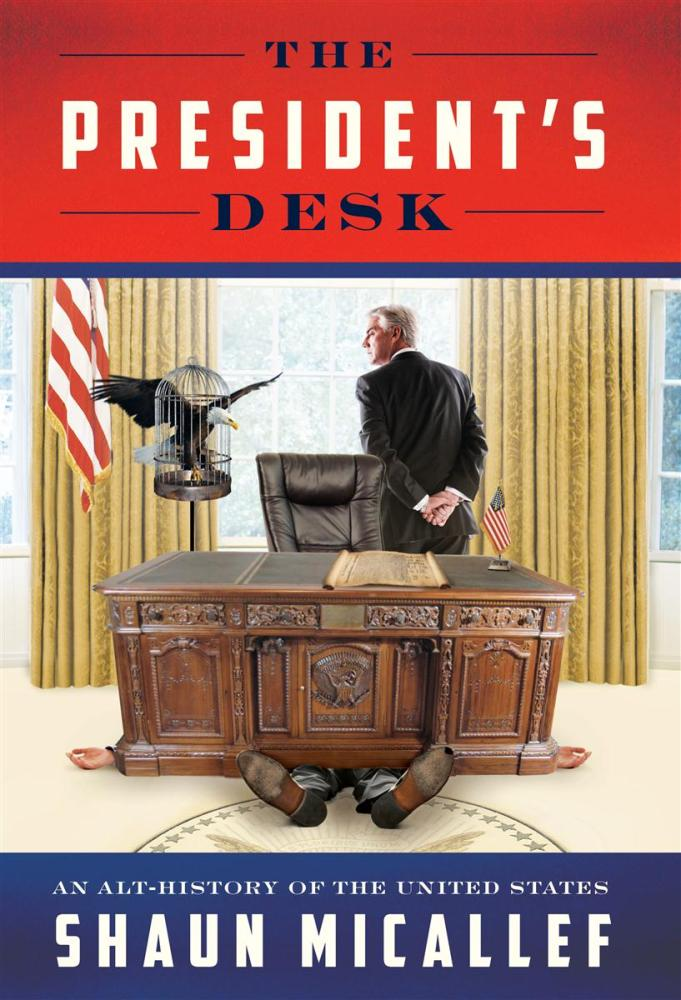The President's Desk: An Altered History of the United States