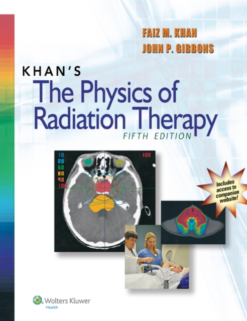 Khan's the Physics of Radiation Therapy by Khan, ISBN: 9781451182453