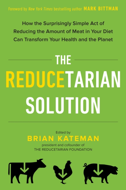The Reducetarian Solution by Brian Kateman, ISBN: 9780143129714