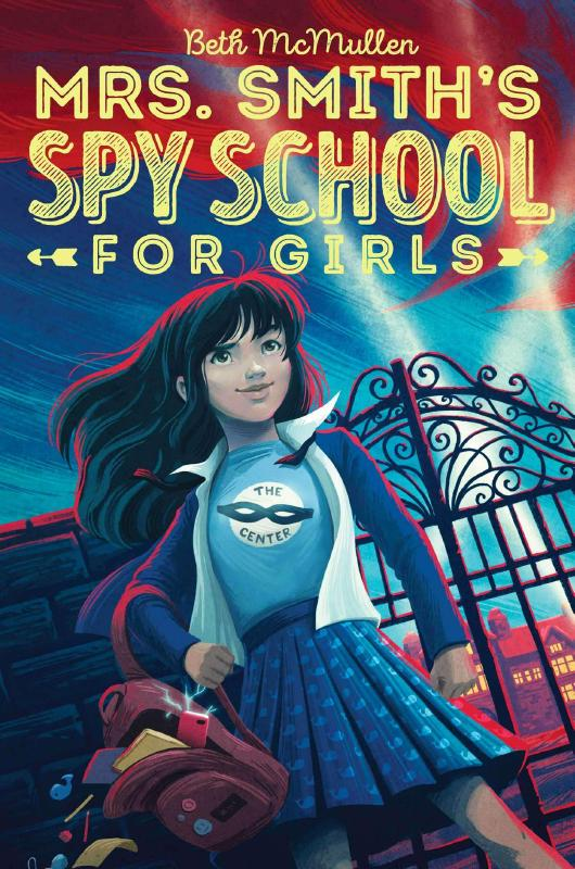 Mrs. Smith's Spy School for Girls by Beth McMullen, ISBN: 9781481490207