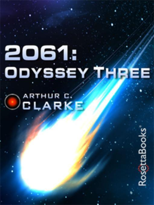 2061 odyssey three Get this from a library 2061 : odyssey three [arthur c clarke] -- the third book in clarke's beloved space odyssey series, 2061: odyssey three returns to heywood floyd, survivor of two previous encounters with.