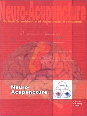 Neuro-Acupuncture, Volume 1: Neuroscience Basics