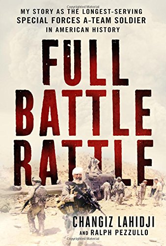 Full Battle RattleMy Story as the Longest-Serving Special Forces ...