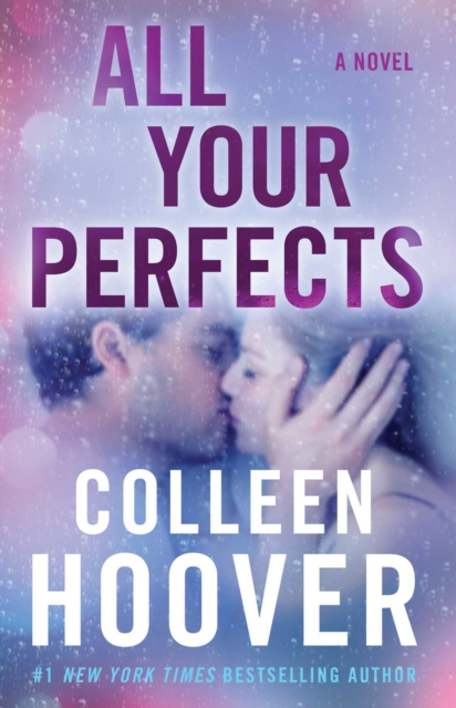All Your Perfects by Colleen Hoover, ISBN: 9781501193323