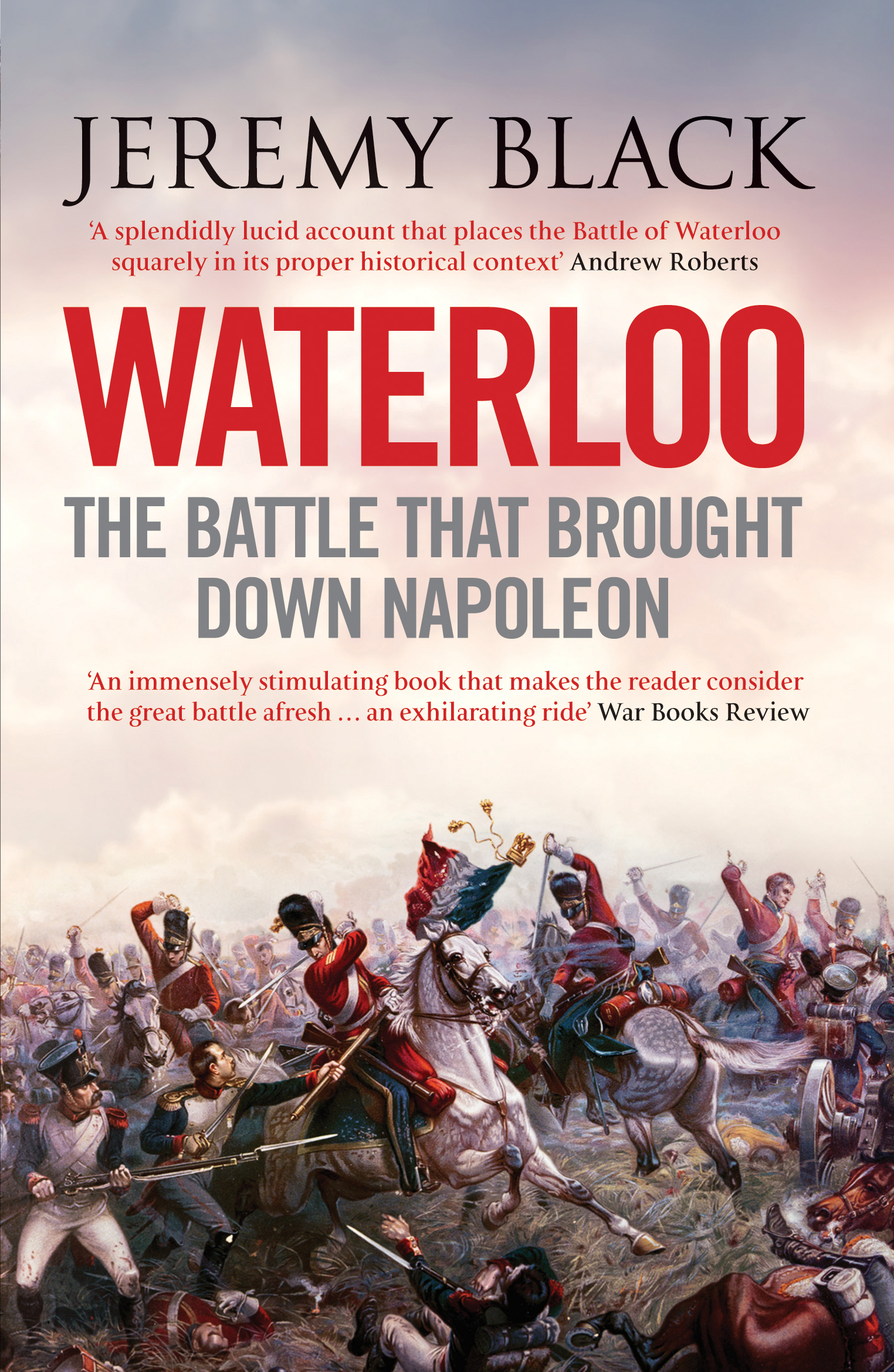 Waterloo by Jeremy Black, ISBN: 9781848312333