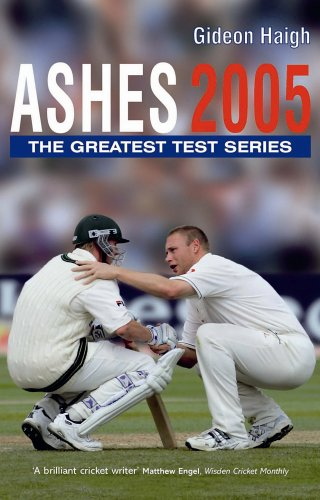 Ashes 2005 by Gideon Haigh, ISBN: 9781845131388