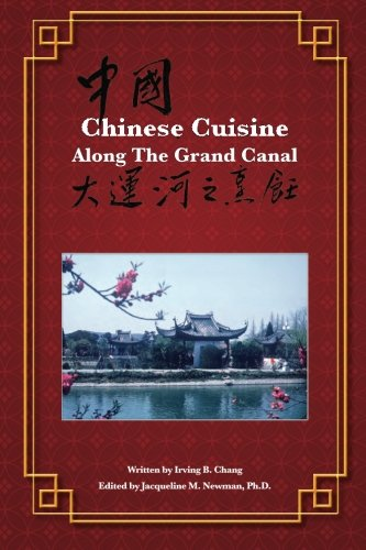 Chinese Cuisine Along the Grand Canal by Irving B Chang, ISBN: 9781511641371