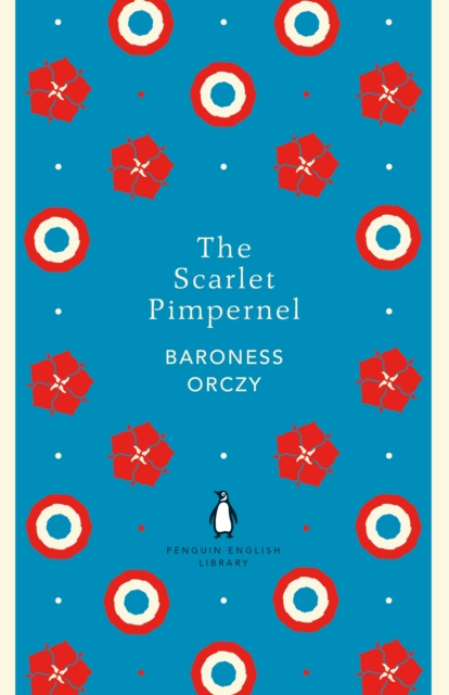 The Scarlet PimpernelThe Penguin English Library by Baroness Orczy, ISBN: 9780241341339