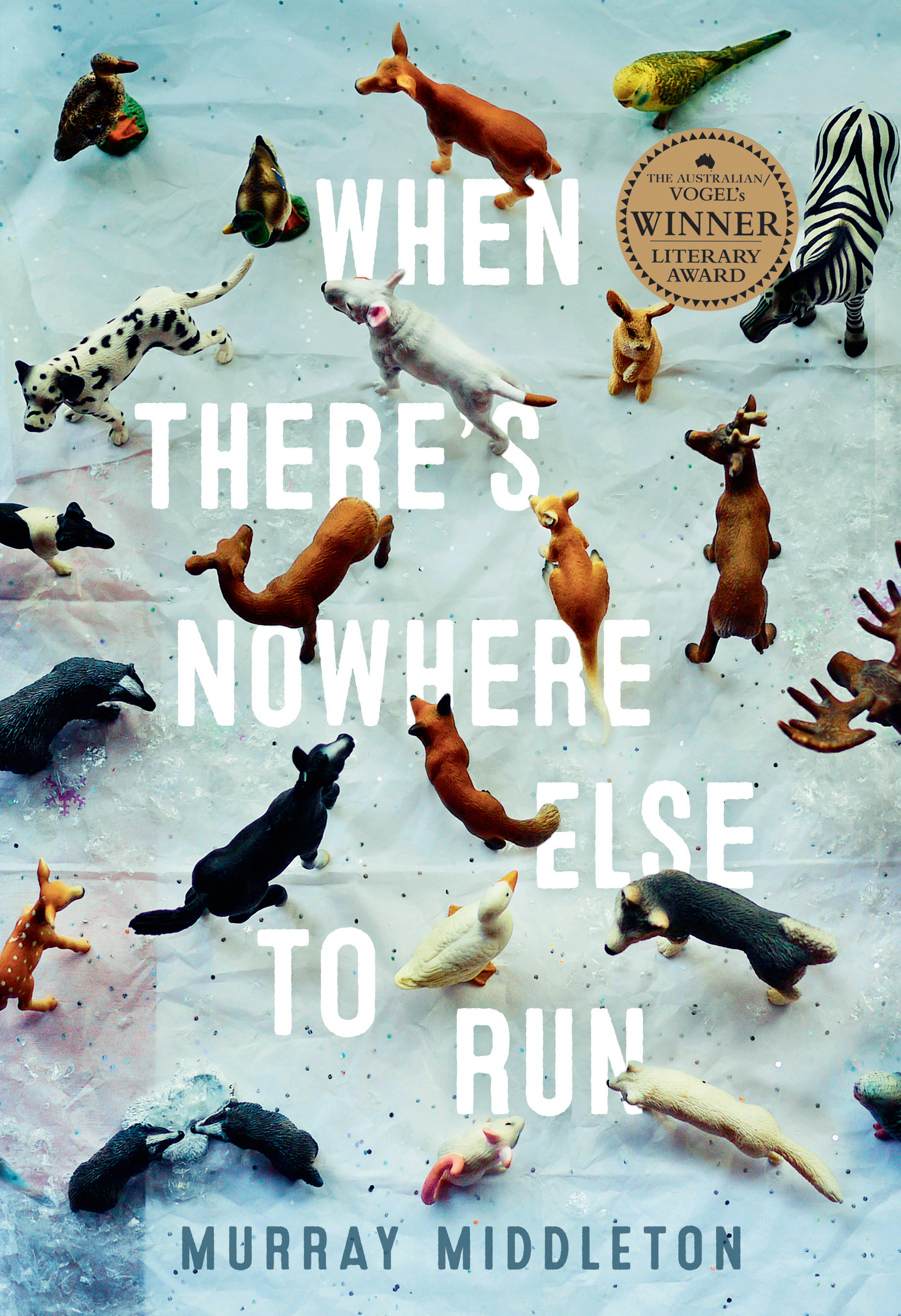When There's Nowhere Else to Run by Murray Middleton, ISBN: 9781760292584
