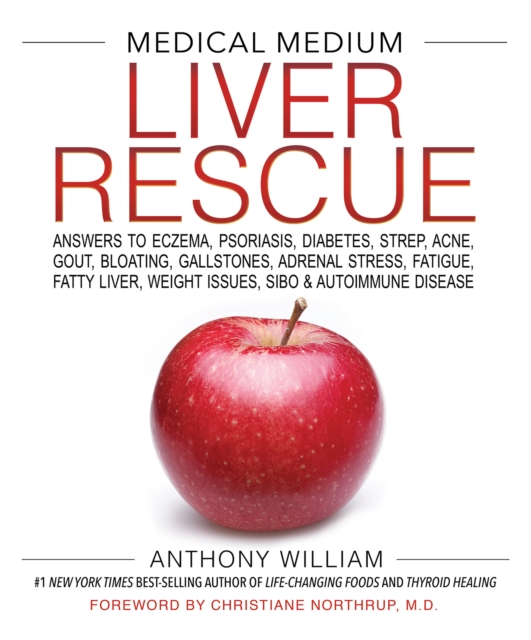 Medical Medium Liver Rescue by Anthony William, ISBN: 9781401954406
