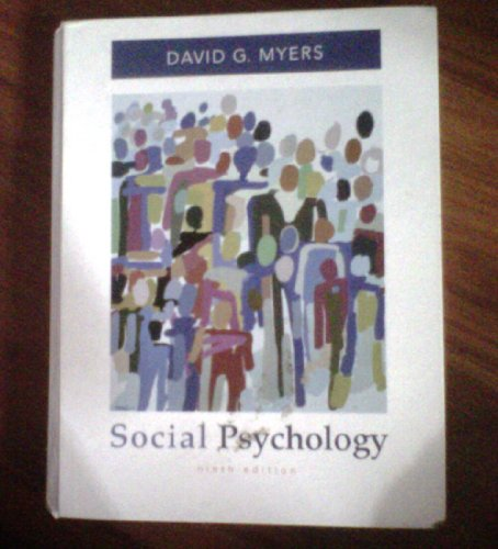 Social Psychology by Professor David G Myers, ISBN: 9780073531892