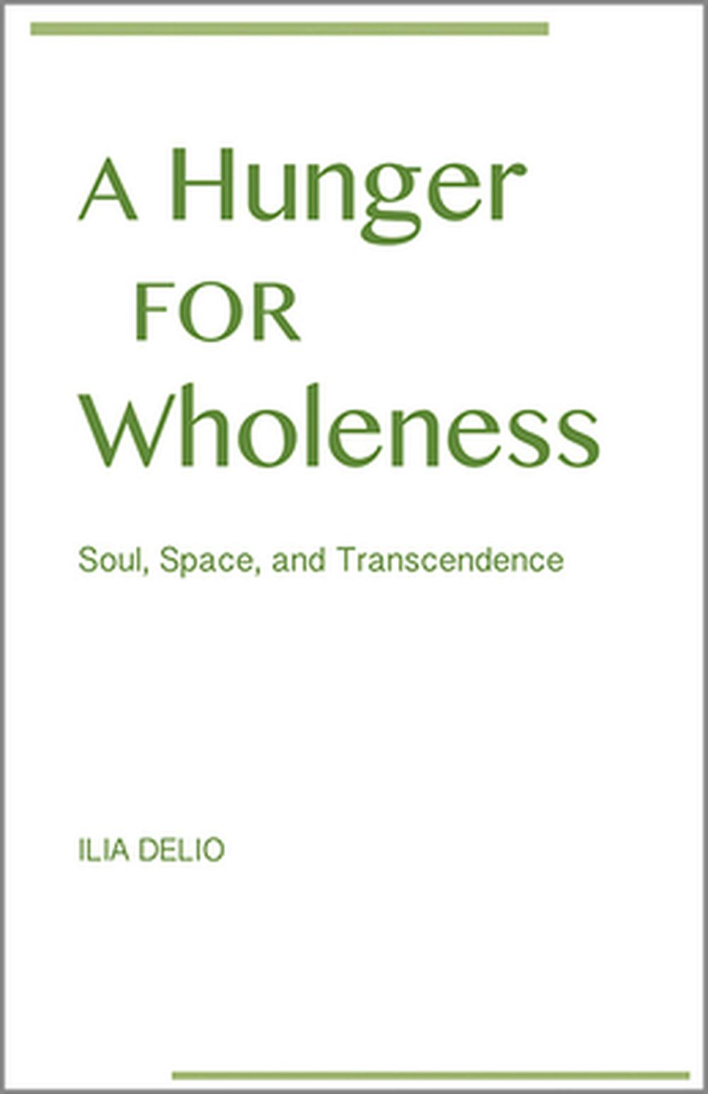 A Hunger for WholenessSoul, Space, and Transcendence