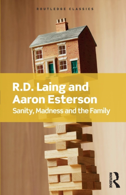 Sanity, Madness and the FamilyRoutledge Classics