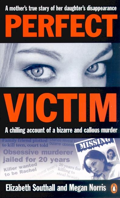 Perfect Victim: A Chilling Account of a Bizarre and Callous Murder.a Mother's True Story of Her Daughter's Disappearance. (Paperback)