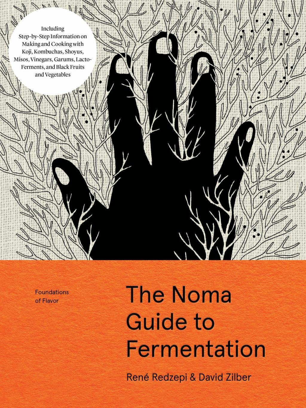 The Noma Guide to Fermentation by Rene Redzepi, ISBN: 9781579657185