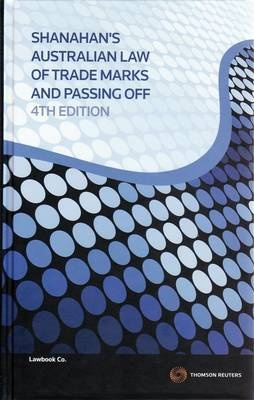 Shanahan's Australian Law of Trade Marks and Passing Off by Mark Davison, ISBN: 9780455225517