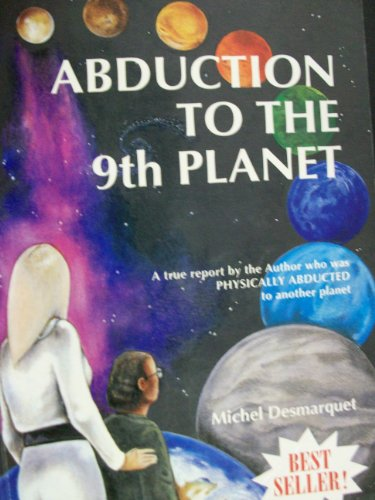 "Abduction to the 9th Planet (Also Available under a New Title ""Thiaoouba Prophecy"")"