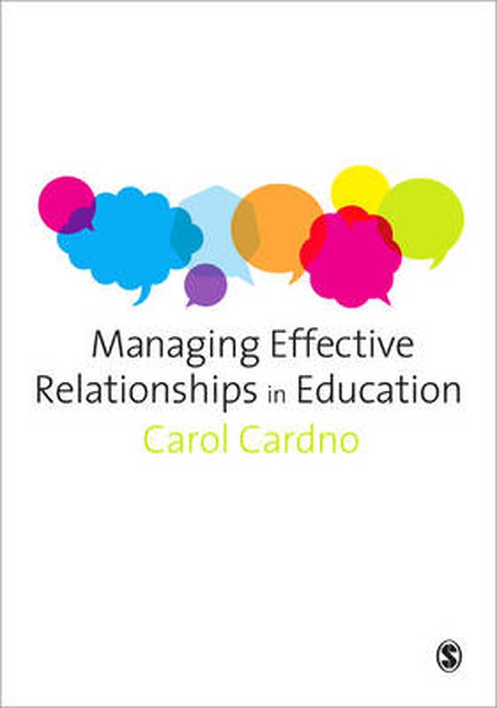 Managing Effective Relationships in Education by Carol Cardno, ISBN: 9781446203040
