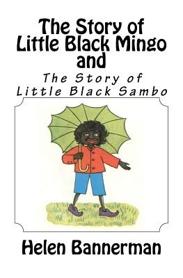 an analysis of the story of little black sambo by helen bannerman The story of little black sambo by helen bannerman a remarkable celebration from the caldecott honor-winning artist a clever young boy outwits a band of voracious tigers and returns home in triumph to a splendid feast of a yard-high stack of pancakes.