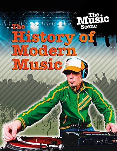 The History of Modern Music (The Music Scene)