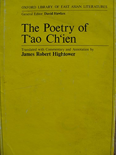 The poetry of Tʻao Chʻien by translated with commentary and annotation by James Robert Hightower, ISBN: 9780198154402