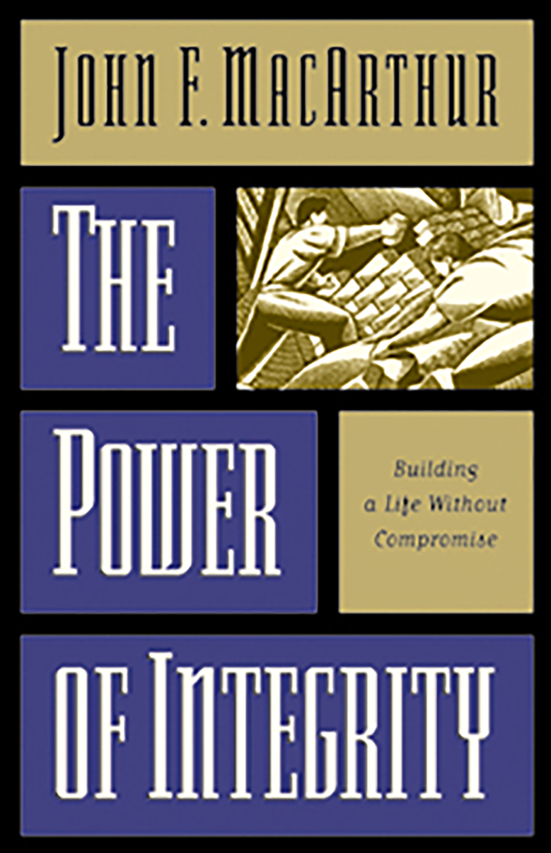 The Power of Integrity by John MacArthur, ISBN: 9780891079422